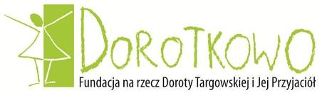 Dorotkowo. Fundacja na rzecz Doroty Targowskiej i Jej Przyjaciół